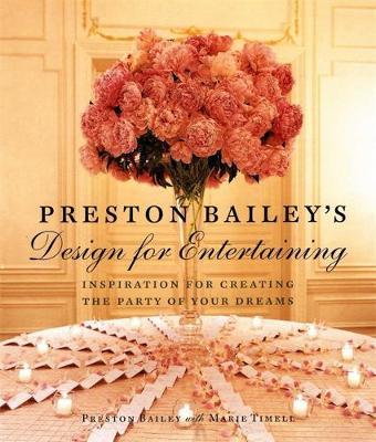 Preston Bailey's Design For Entertaining (Hardback)