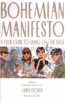 Bohemian Manifesto: A Field Guide to Living on the Edge (Hardback)