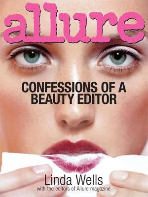 Allure: Confessions Of A Beauty Editor (Hardback)
