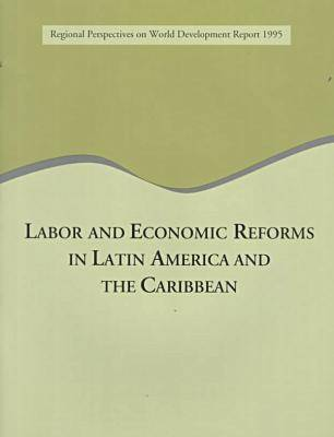 Labor and Economic Reforms in Latin America and the Caribbean (Paperback)