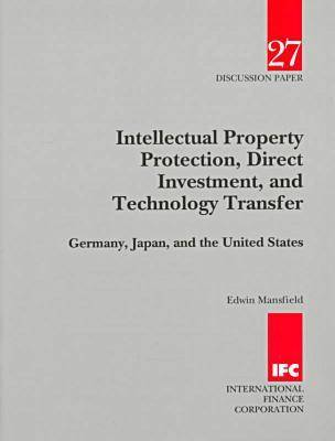 Intellectual Property Protection, Direct Investment, and Technology Transfer: Germany, Japan, and the United States (Paperback)