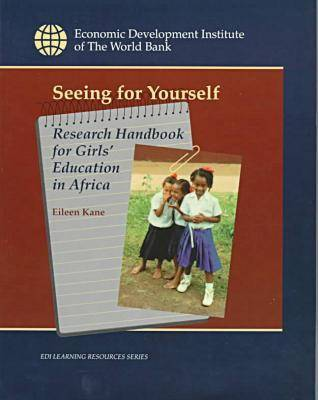 Seeing for Yourself: Research Handbook for Girls' Education in Africa - EDI Learning Resources (Paperback)