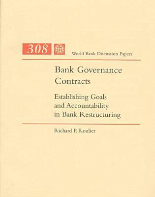 Bank Governance Contracts: Establishing Goals and Accountability in Bank Restructuring (Paperback)