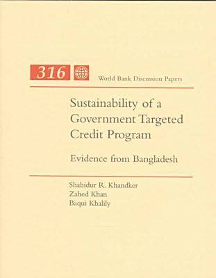 Sustainability of a Government Targeted Credit Program: Evidence from Bangladesh (Paperback)