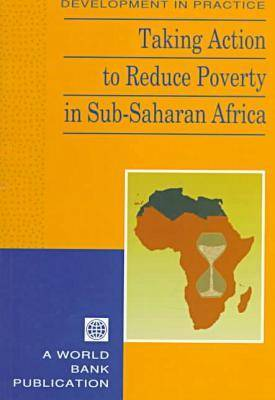 Taking Action to Reduce Poverty in Sub-Saharan Africa (Paperback)