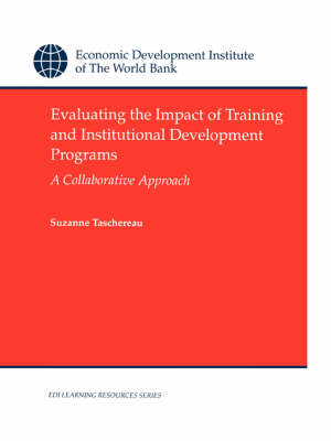Evaluating the Impact of Training and Institutional Development Programs: A Collaborative Approach (Paperback)