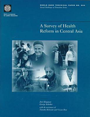 A Survey of Health Reform in Central Asia - World Bank Technical Paper No. 344.  (Paperback)