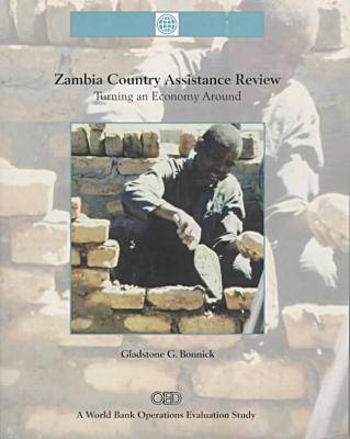 Zambia Country Assistance Review: Turning an Economy Around (Paperback)