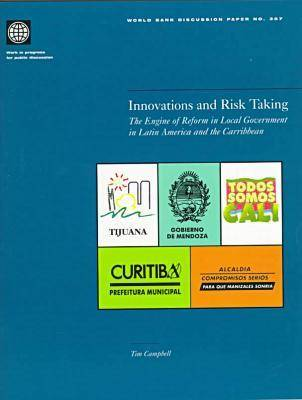 Innovations and Risk Taking: Engine of Reform in Local Government in Latin America and the Caribbean (Paperback)