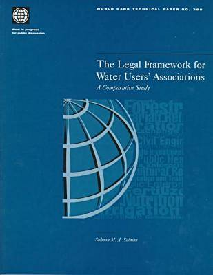The Legal Framework for Water Users' Associations - World Bank Technical Paper No.360. (Paperback)