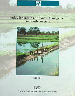 Paddy Irrigation and Water Management in Southest Asia - World Bank Operations Evaluations Study (Paperback)