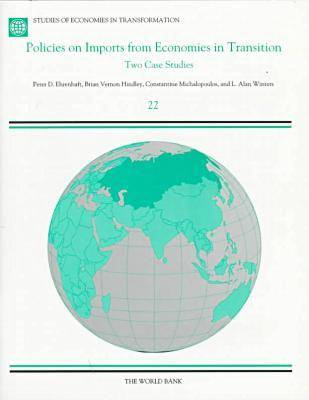 Policies on Imports from Economies in Transition: 2 Case Studies - Studies of Economies in Transformation No.22. (Paperback)