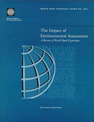 The Impact of Environmental Assessment: A Review of World Bank Experience (Paperback)