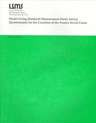 Model Living Standards for Measurement Study Survey Questionnaire for the Countries of the Former Soviet Union - LSMS Working Paper S. No.130. (Paperback)