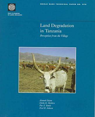 Land Degradation in Tanzania: Perception from the Village (Paperback)