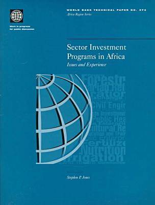 Sector Investment Programs in Africa: List Once Only - World Bank Technical Paper No.374 (Paperback)