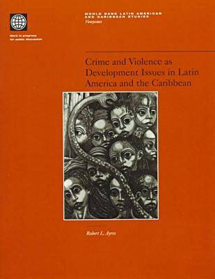 Crime and Violence as Development Issues in Latin America and the Caribbean (Paperback)