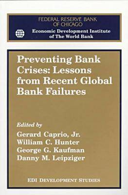 Preventing Bank Crises: Lessons from Recent Global Bank Failures - Conference Proceedings - EDI Development Studies (Paperback)