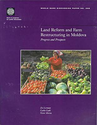Land Reform and Farm Restructuring in Moldova: Progress and Prospects - World Bank Discussion Paper (Paperback)