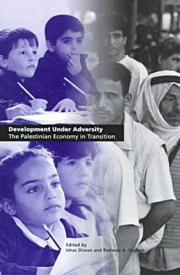 Development Under Adversity: The Palestinian Economy in Transition (Paperback)