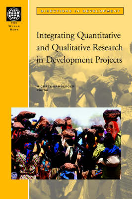 Integrating Quantitative and Qualitative Research in Development Projects (Paperback)