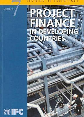 Project Finance in Developing Countries - Lessons of Experience S. No.7 (Paperback)