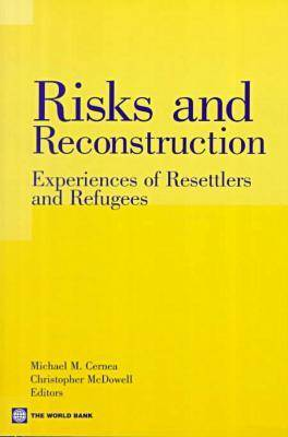 Risks and Reconstruction: Experiences of Resettlers and Refugees (Paperback)