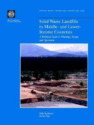 Solid Waste Landfills in Middle- and Lower-Income Countries: A Technical Guide to Planning, Design, and Operation (Paperback)