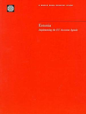 Estonia: Implementing the EU Accession Agenda - World Bank Country Study (Paperback)