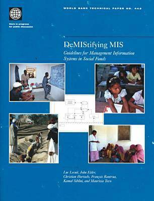 DeMIStifying MIS: Guidelines for Management Information Systems in Social Funds - World Bank Technical Paper 443 (Paperback)
