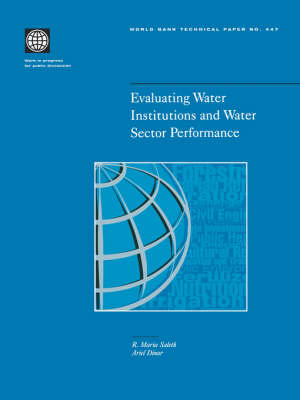 Evaluating Water Institutions and Water Sector Performance - World Bank Technical Paper (Paperback)