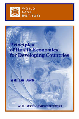Principles of Health Economics for Developing Countries (Paperback)