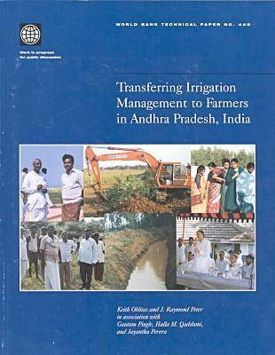 Transferring Irrigation Management to Farmers in Andhra Pradesh, India - World Bank Technical Paper (Hardback)