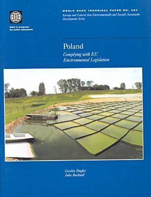 Poland: Complying with EU Environmental Legislation - World Bank Technical Paper: Europe & Central Asia Environmentally & Socially Sustainable Development No. 454 (Paperback)