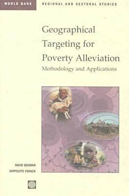 Geographical Targeting for Poverty Alleviation: Methodology and Applications - World Bank Regional & Sectoral Studies (Hardback)