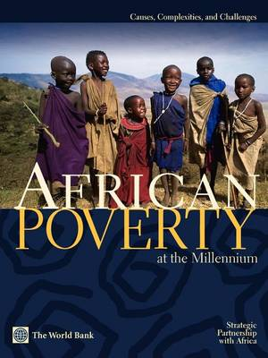 African Poverty at the Millennium: Causes, Complexities, and Challenges (Paperback)