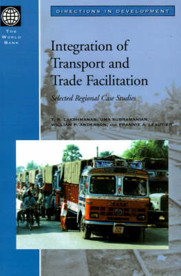 Integration of Transport and Trade Facilitation: Selected Regional Case Studies (Paperback)