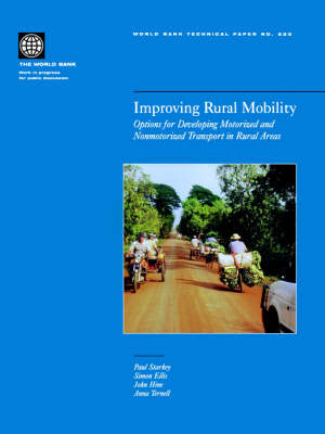Improving Rural Mobility: Options for Developing Motorized and Nonmotorized Transport in Rural Areas (Paperback)