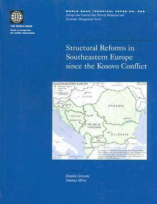 Structural Reforms in Southeastern Europe Since the Kosovo Conflict - World Bank Technical Paper: Europe & Central Asia Poverty Reduction & Economic Management No. 526 (Hardback)