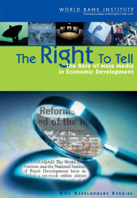 The Right to Tell: The Role of Mass Media in Economic Development (Paperback)