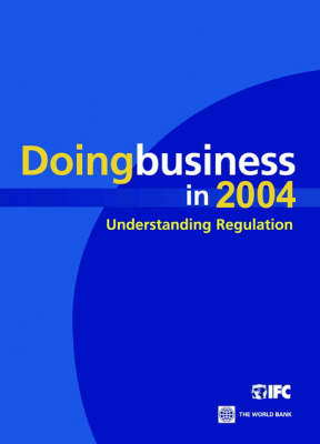 Doing Business in 2004: Understanding Regulation - Doing Business (Paperback)