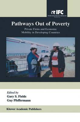 Pathways Out of Poverty: Private Firms and Economic Mobility in Developing Countries (Paperback)