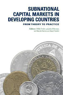Subnational Capital Markets in Developing Countries: Theory and Practice (Paperback)