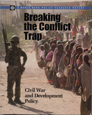 BREAKING THE CONFLICT TRAP-CIVIL WAR AND DEVELOPMENT POLICY (Paperback)