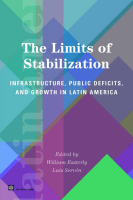 The Limits of Stabilization: Infrastructure, Public Deficits and Growth in Latin America (Paperback)