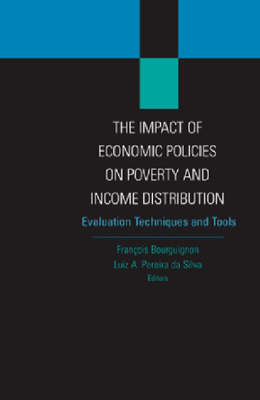 The Impact of Economic Policies on Poverty and Income Distribution: Evaluation Techniques and Tools (Hardback)