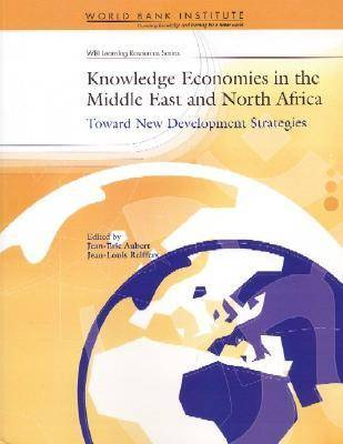 Knowledge Economies in the Middle East and North Africa: Toward New Development Strategies (Paperback)
