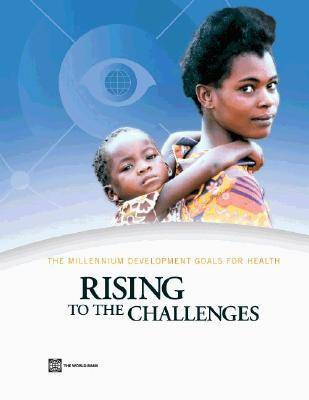 The Millennium Development Goals for Health: Rising to the Challenges (Paperback)