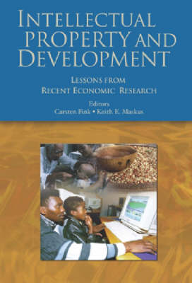 Intellectual Property and Development: Lessons from Recent Economic Research (Paperback)