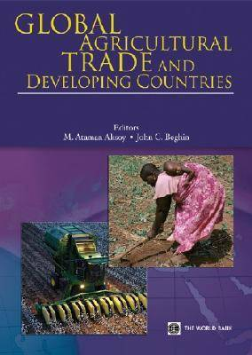 Global Agricultural Trade and Developing Countries (Paperback)